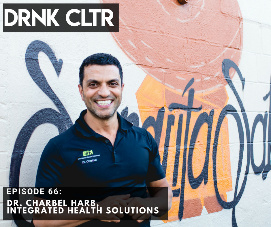 Episode 66: Dr. Charbel Harb, Integrated Health Solutions -
