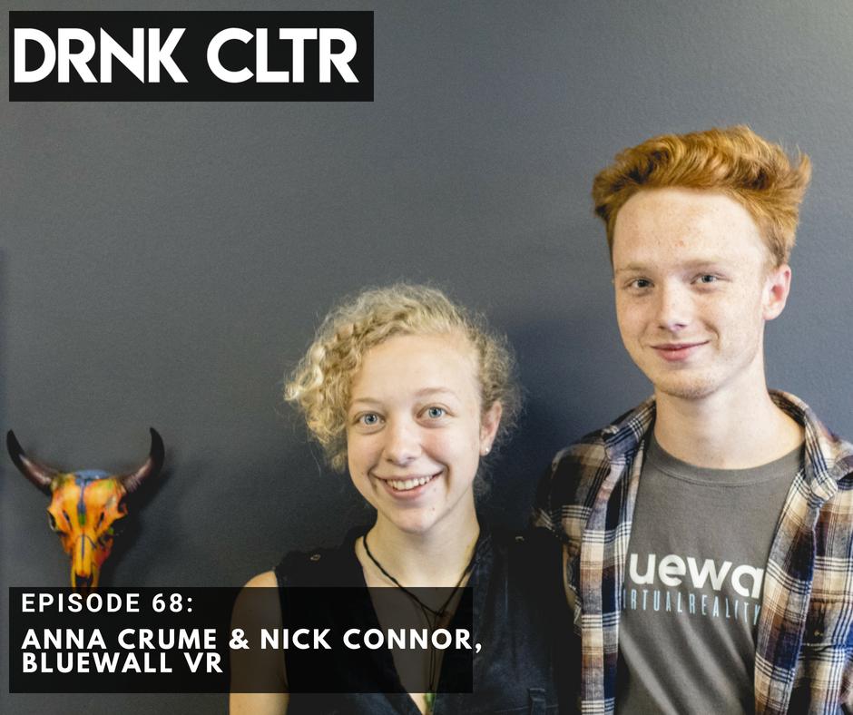 Episode 68: Anna Crume & Nick Connor, Bluewall VR -