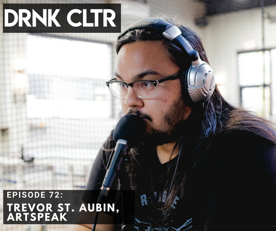 Episode 70: Trevor St. Aubin, ArtSpeak -