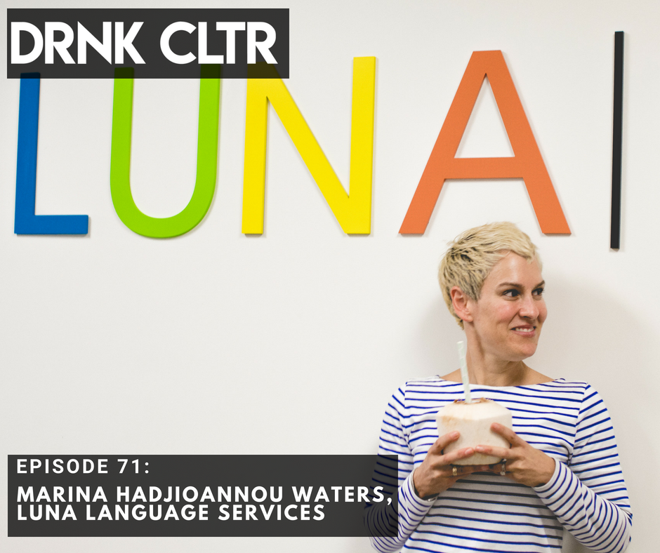 Episode 71: Marina Hadjioannou Waters, Luna Language Services  -