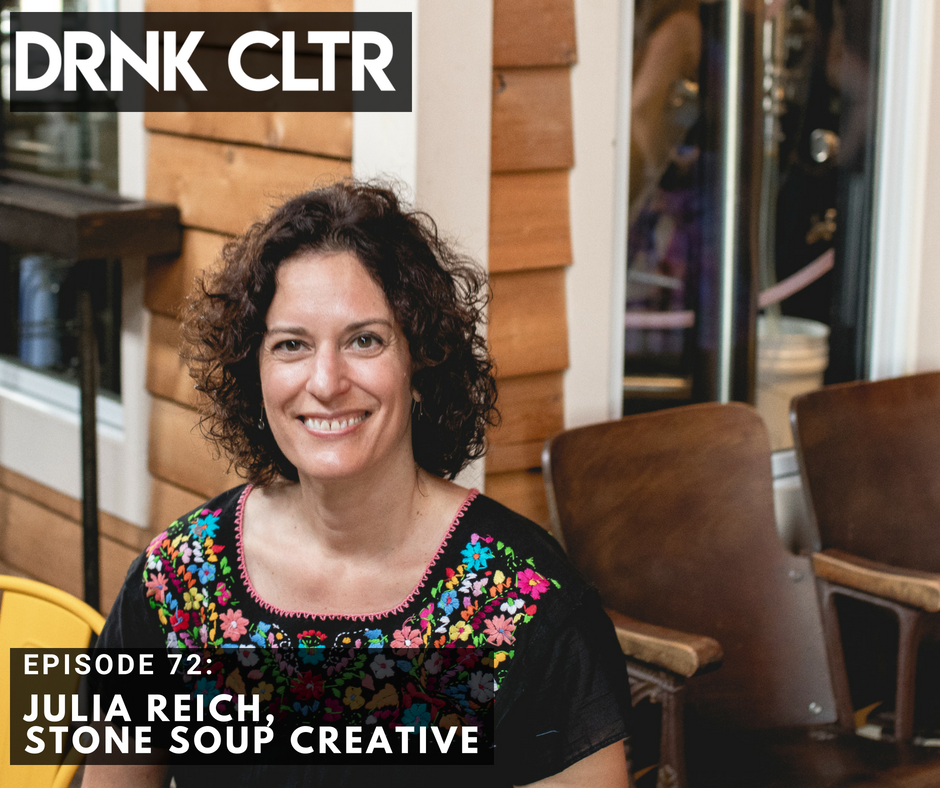 Episode 72: Julia Reich, Stone Soup Creative -