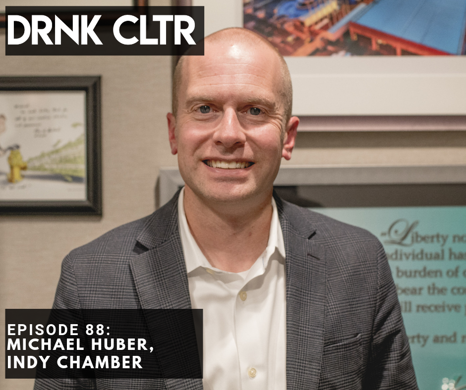 Episode 88: Indy Chamber, Michael Huber -