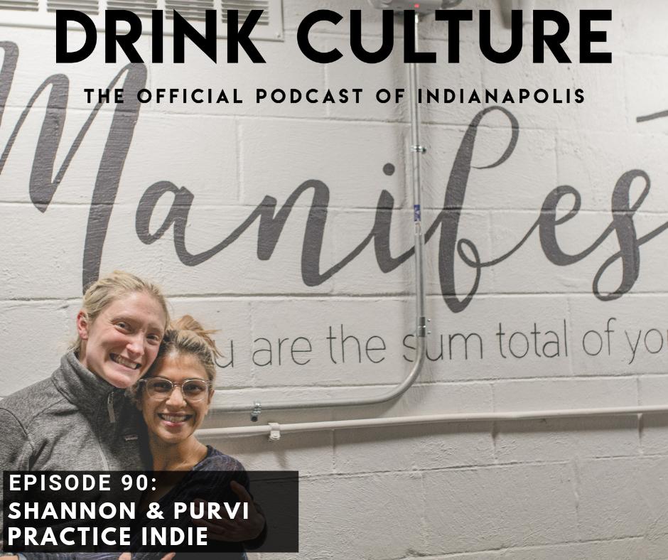 Episode 90: Practice Indie, Shannon & Purvi -