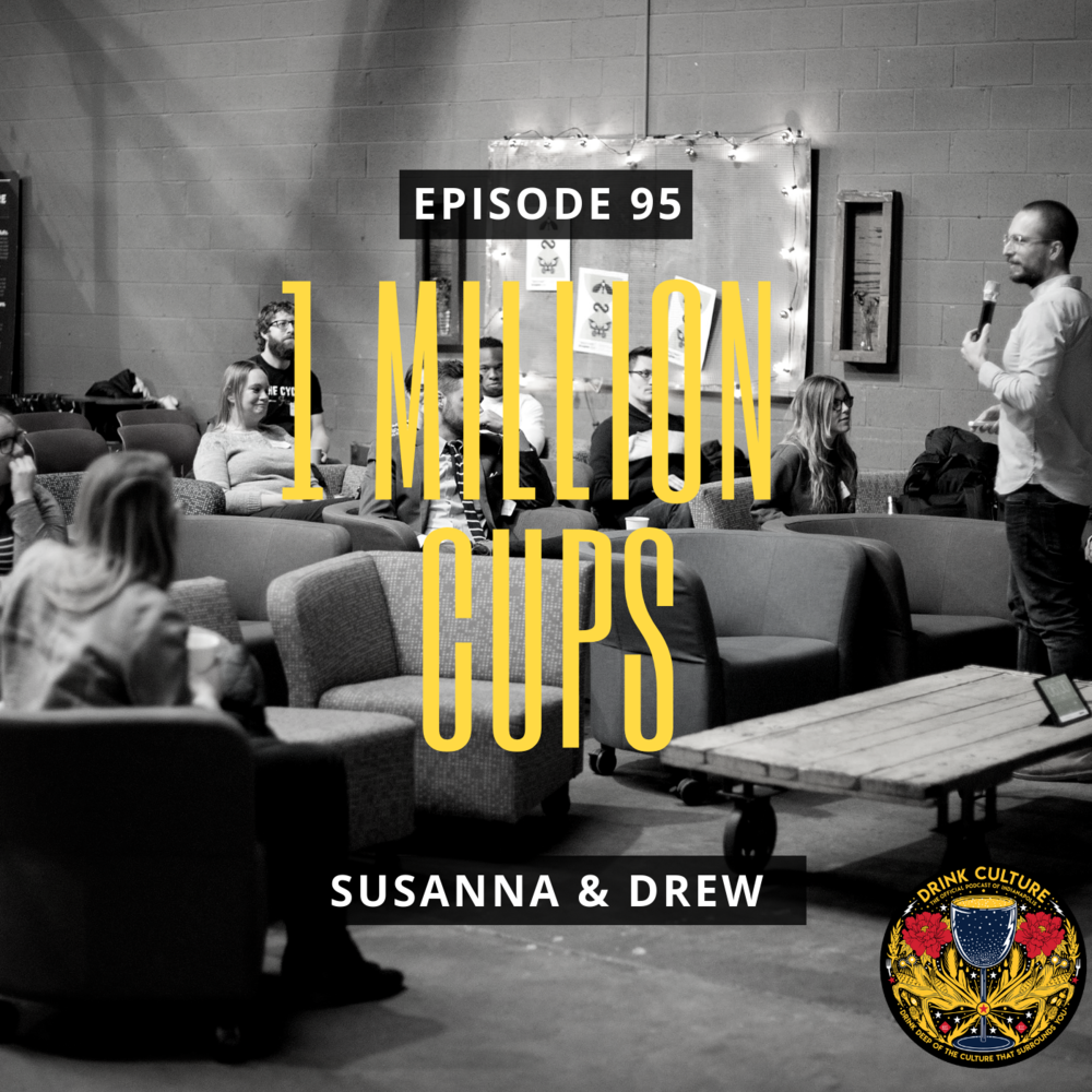Episode 95: 1 Million Cups, Susanna Taft & Drew Kincius -
