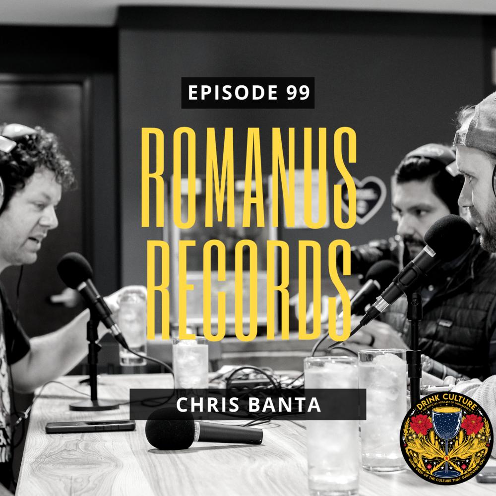 Episode 99: Romanus Records, Chris Banta -