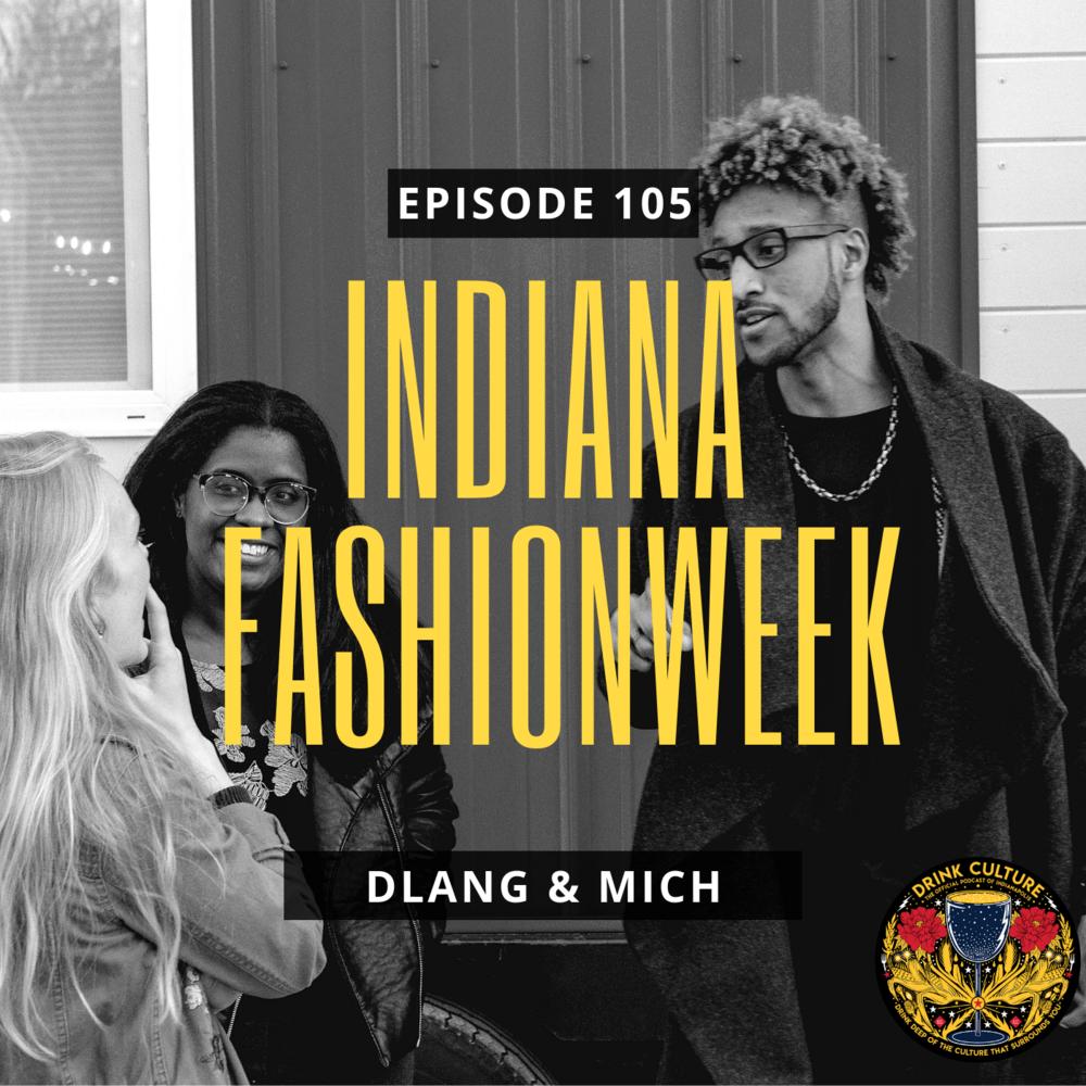 Episode 105: Indiana Fashion Week, Denisha Dlang Ferguson & Mich(ael) Weston -