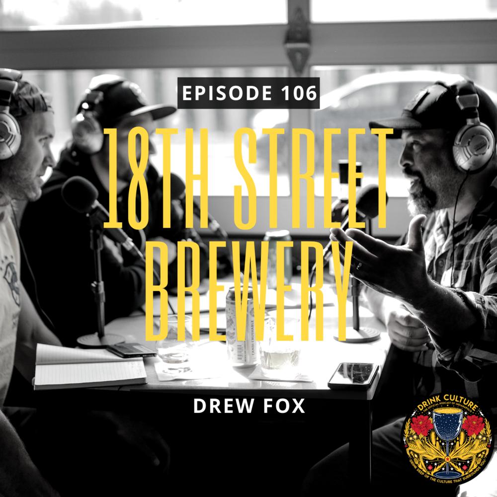 Episode 106: 18th Street Brewery, Drew Fox -