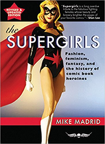 AnotherYA Text - Mike Madrid presents a cultural history of female superheroes. He begins with a quick description of the origins of comic books before delving into the Golden Age and the various archetypes it introduced to the new medium.