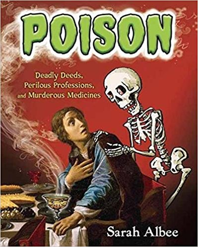 Good Science - Everything from murdering your family to take the throne, to jobs that poisoned you unintentionally are covered.  It is a well-researched historical look at everything one could ever wonder about poisons- with the perfect amount of details and