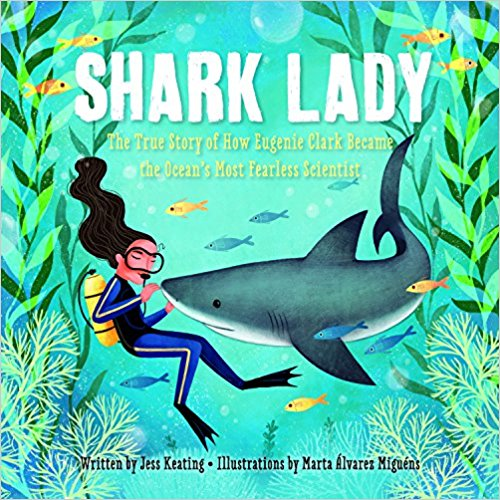 Shark Lady is - another nonfiction entry from Jess Keating.