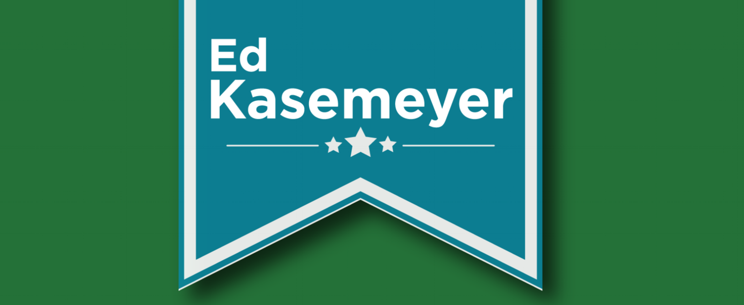 Ed Kasemayer for District 12