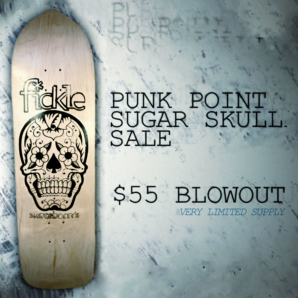 WE HAVE LESS THAN TEN SUGAR SKULL PUNK POINTS LEFT AND THEY NEED TO GO TO MAKE ROOM FOR NEWER BOARDS! shop now