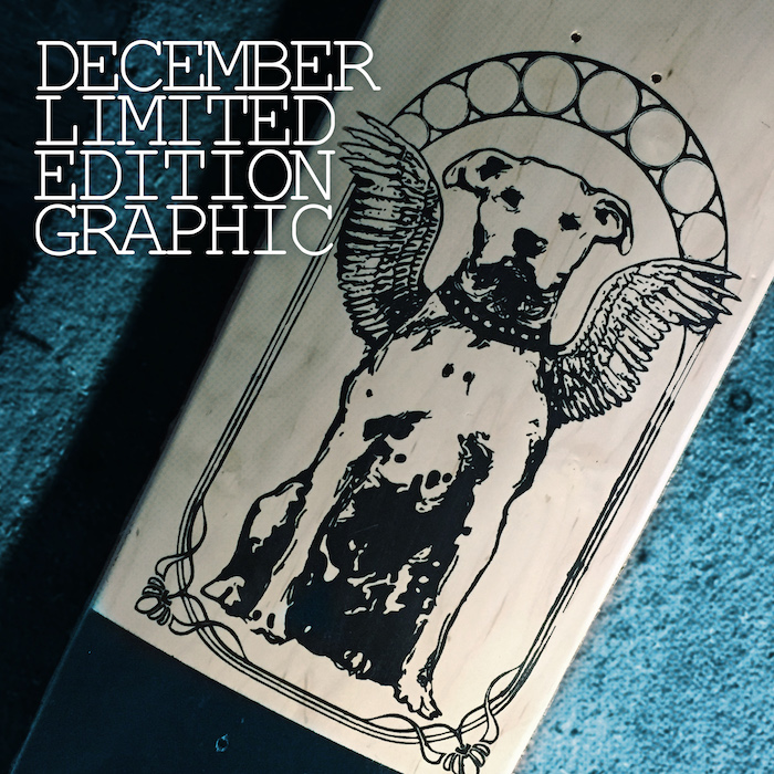 Our LIMITED GRAPHIC SERIES CONTINUES THROUGH DECEMBER. THIS GRAPHIC. ANY DECK.THIRTY PULLS,THEN RETIRED AS A BOARD GRAPHIC.