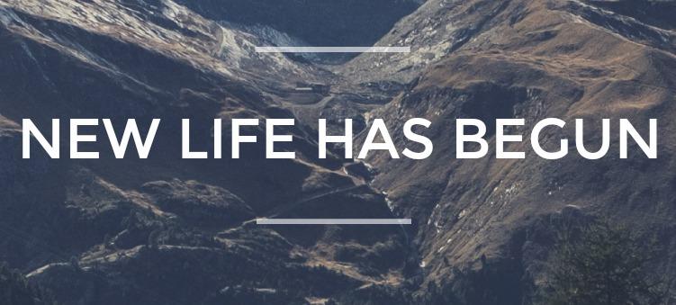 NEW LIFE HAS BEGUN.jpg