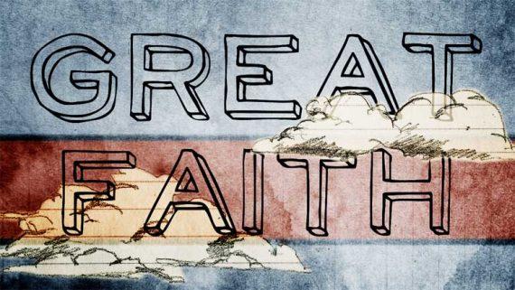 Great-Faith-570x321.jpg