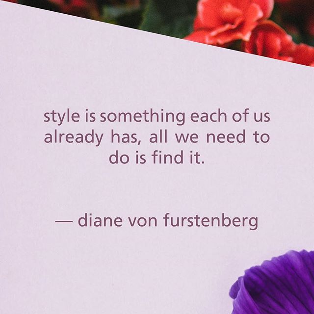 """Style is something each of us already has, all we need to do is find it."" - Diane von Furstenburg  #style #unique #fashion #icon #wardrobe"