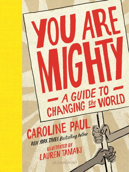 YOU ARE MIGHTY - Caroline Paul and Lauren Tamaki - Hardcover.jpg