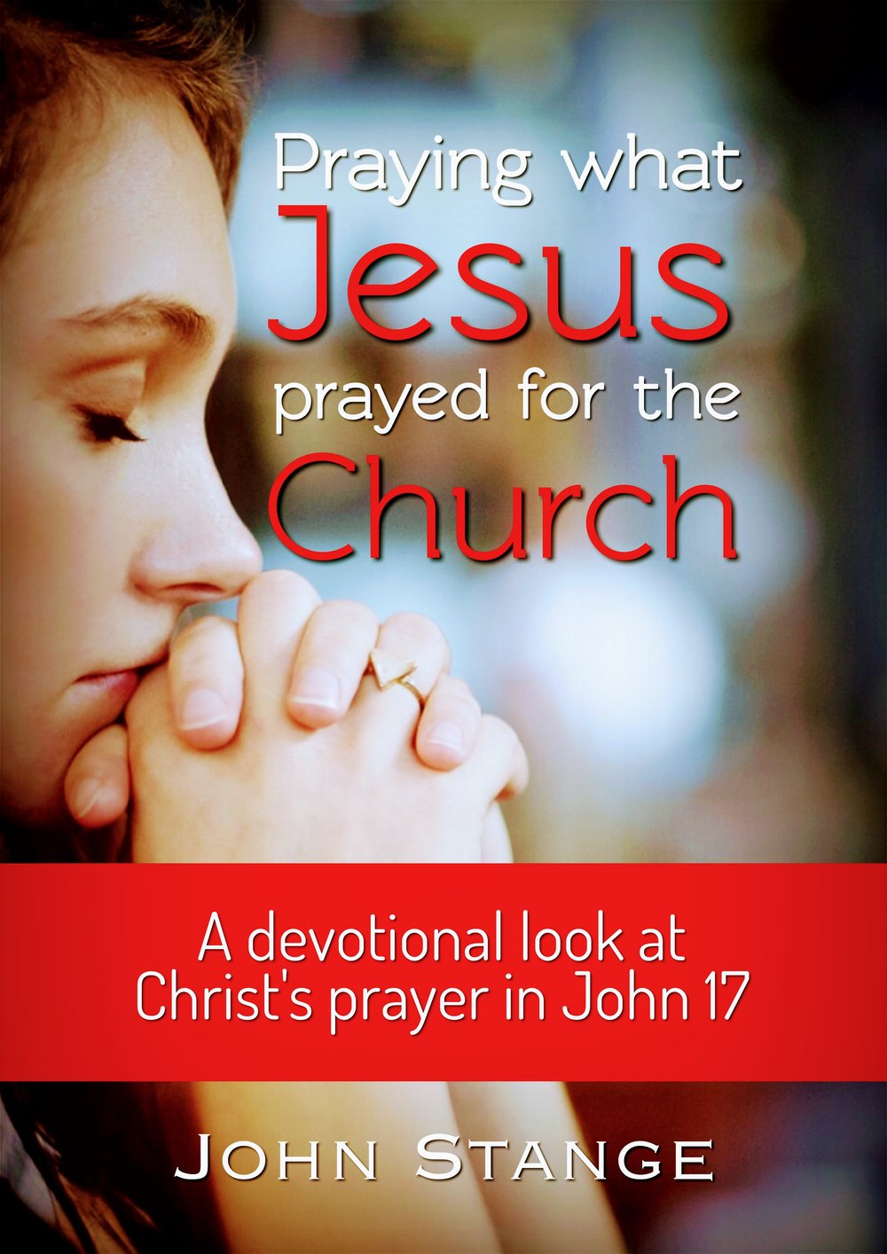 Praying what Jesus Prayed for the Church.JPG