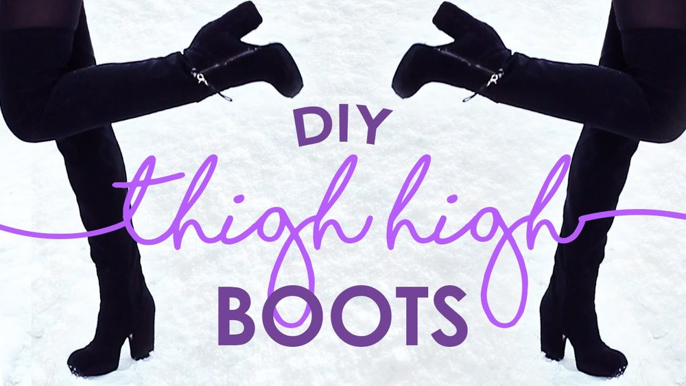 da1babad05930 DIY THIGH HIGH BOOTS — The Sorry Girls