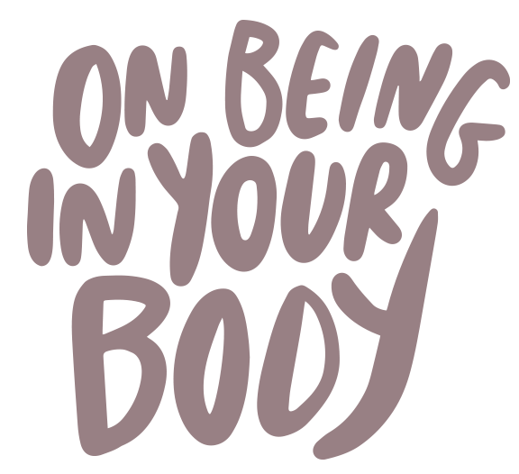 on being in your body