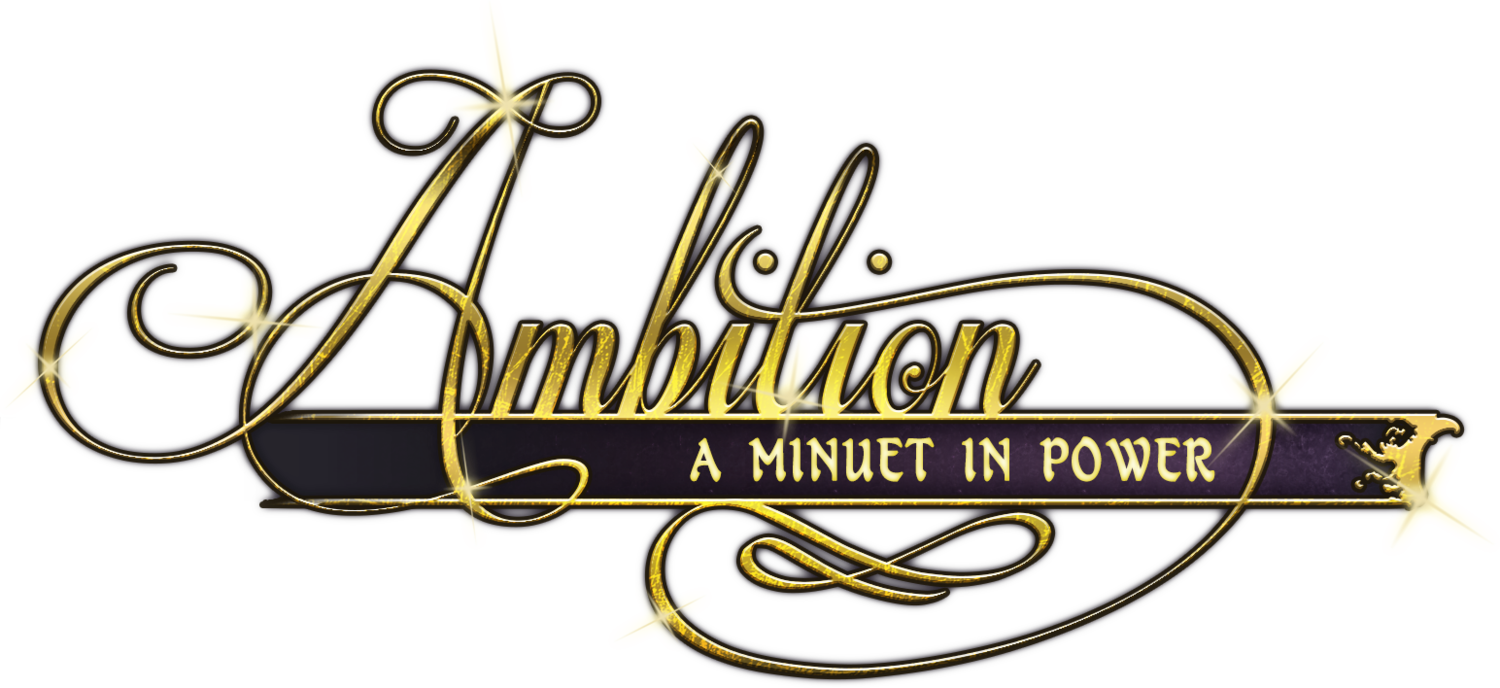 Ambition: A Minuet in Power