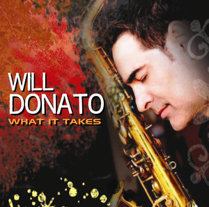 "WILL DONATO - ""What It Takes"""