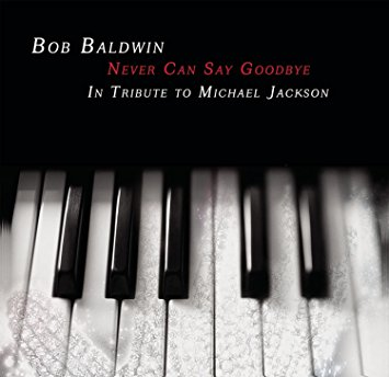 "BOB BALDWIN - ""Never Can Say Goodbye"""
