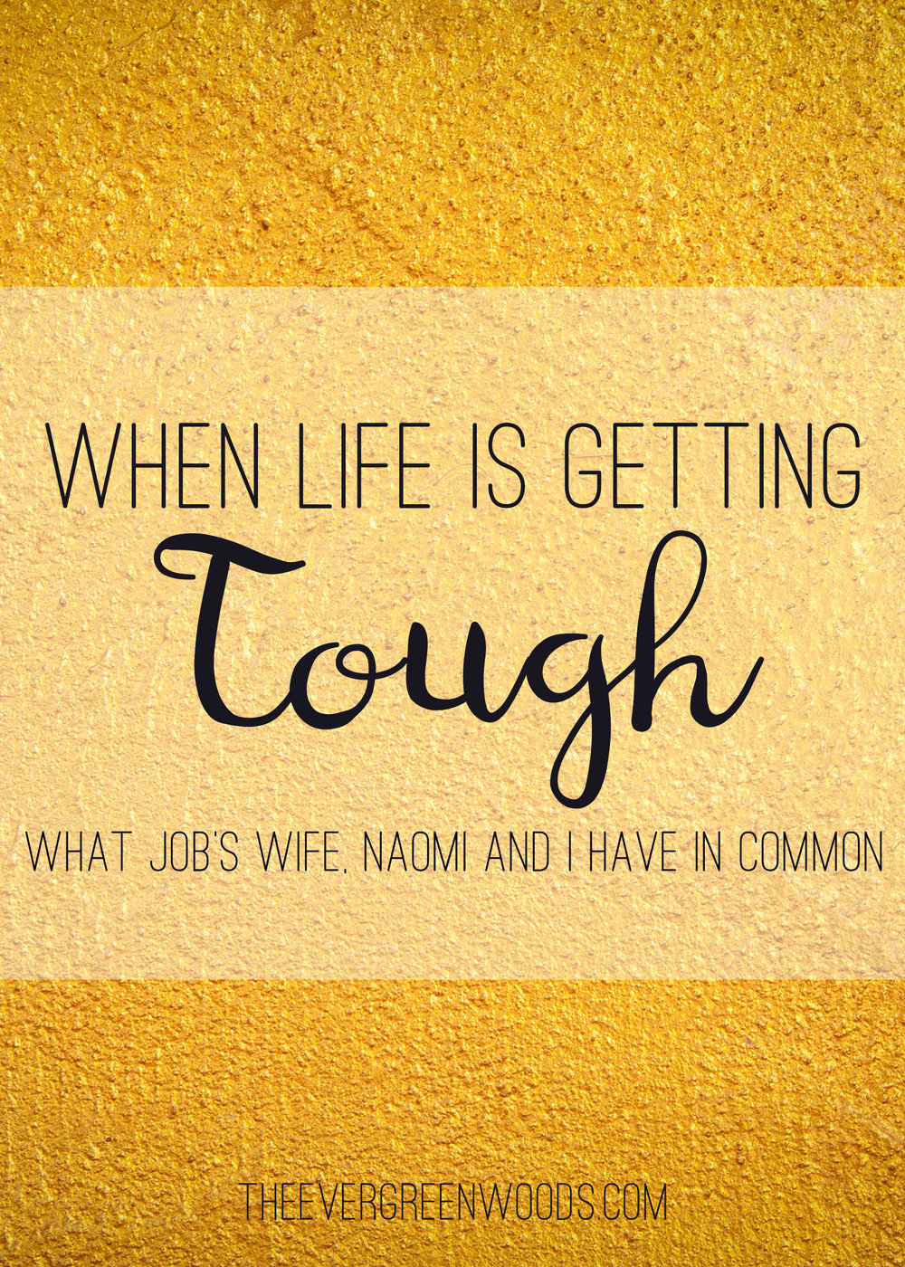 Life can be tough. See what Job's wife, Naomi and I had in common when dealing with trials.