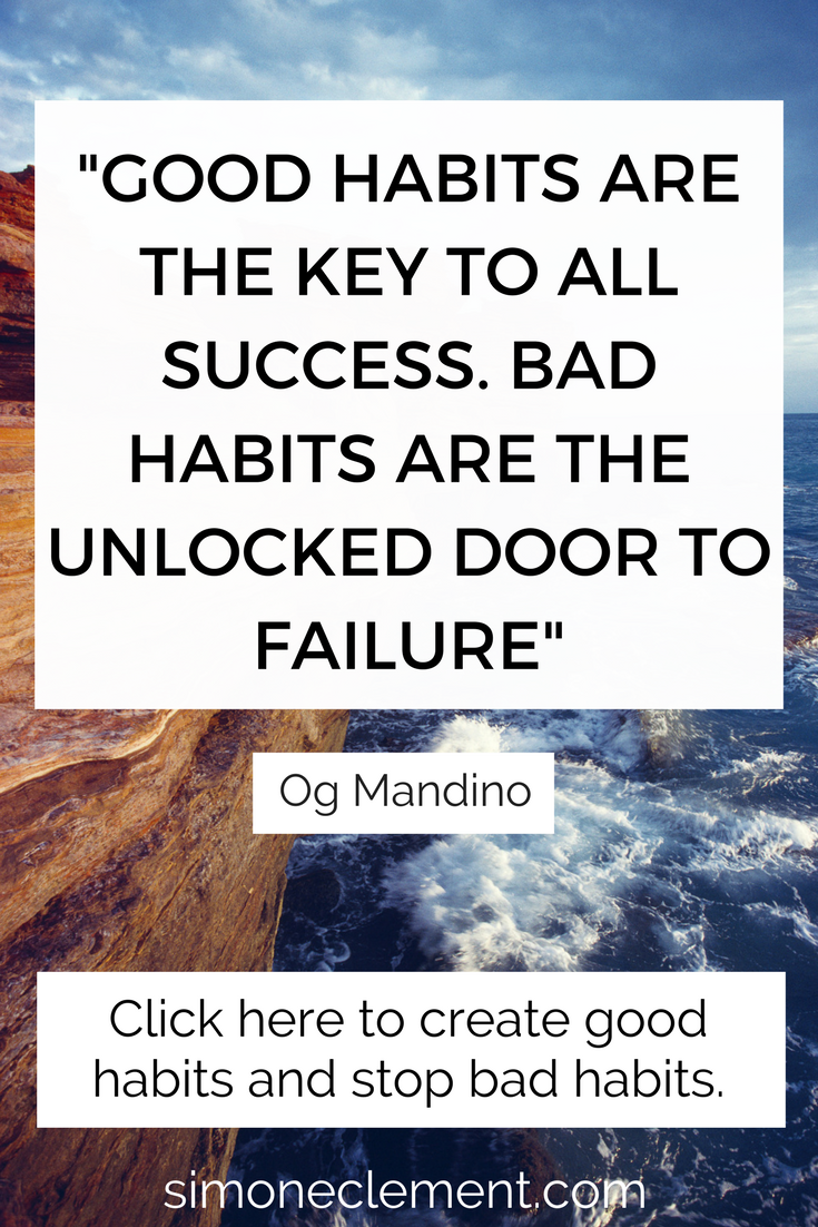 -Good habits are the key to all success. Bad habits are the unlocked door to failure og mandino
