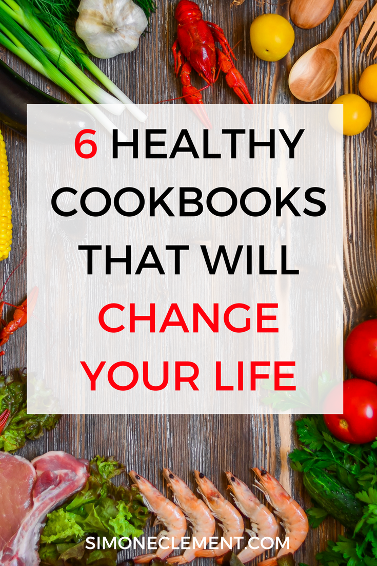 6 Healthy Cookbooks That Will Change Your Life.png