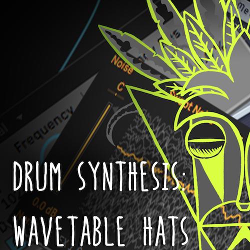 Drum Synthesis: Wavetable Hats — Mind Flux