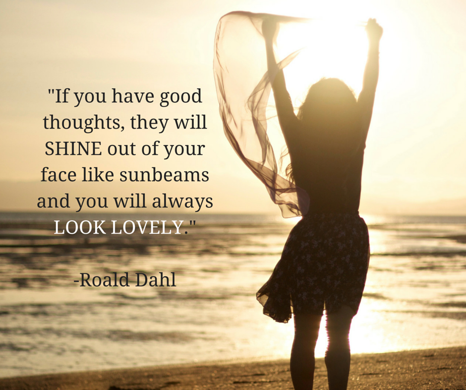 22If-you-have-good-thoughts-they-will-SHINE-out-of-your-face-like-sunbeams-and-you-will-always-LOOK-LOVELY.22.png