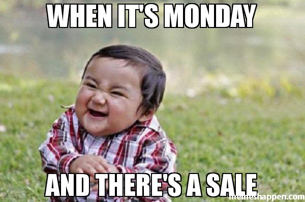 When-it39s-monday-and-there39s-a-sale-meme-49237.jpg