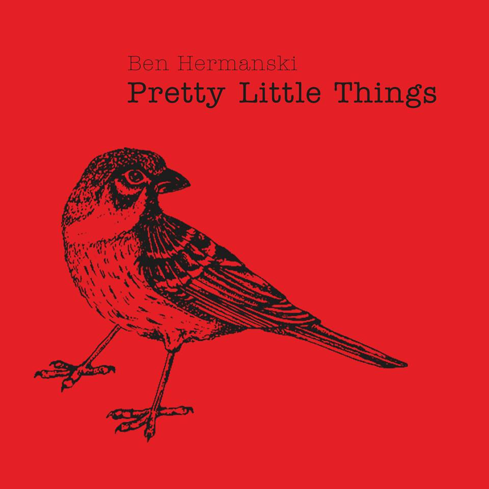 Ben Hermanski - Pretty Little Things.jpg