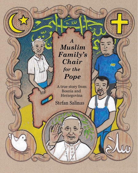 "A Muslim Family's Chair for the Pope - Written & illustrated by Stefan SalinasIn the country of Bosnia and Herzegovina, Muslims, Orthodox Christians and Catholics have been living side by side for many years, but they have not always gotten along. Twenty years have passed since they were at war with each other. How can neighbors of different faiths live together in peace?Pope Francis, head of the Roman Catholic Church, paid a visit to Bosnia on June 6, 2015. This is the true story of a Muslim family of carpenters who designed and made a chair in honor of this occasion. This book is for children, parents, grandparents, for everyone!""Written from the perspective of Salim Hajderovac, the cheerful and humble carpenter, this book is a wonderful story about interreligious teamwork… Within the context of a true story, children will learn a few basic truths about Catholicism and Islam."" - Regina Lordan, Catholic News Service"
