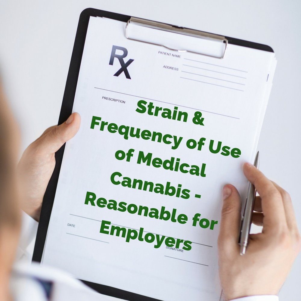 Strain & Frequency of Use of Medical Cannabis Reasonable Information for Employers.jpg
