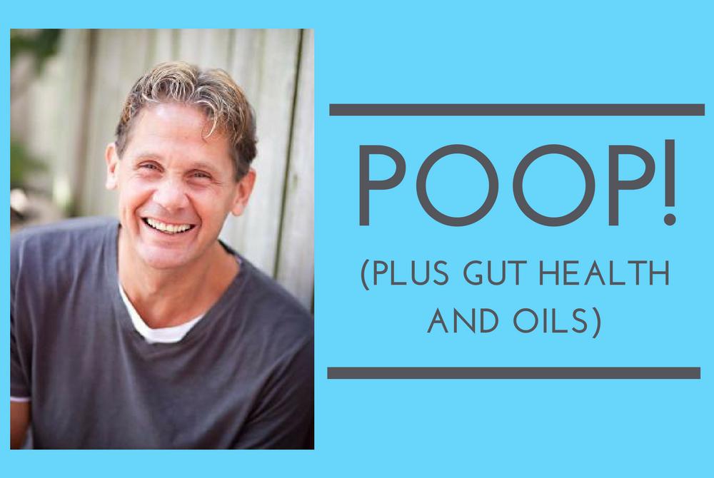 118: Poop! Plus Gut Health & Essential Oils w/ Ed Dailey — The ...