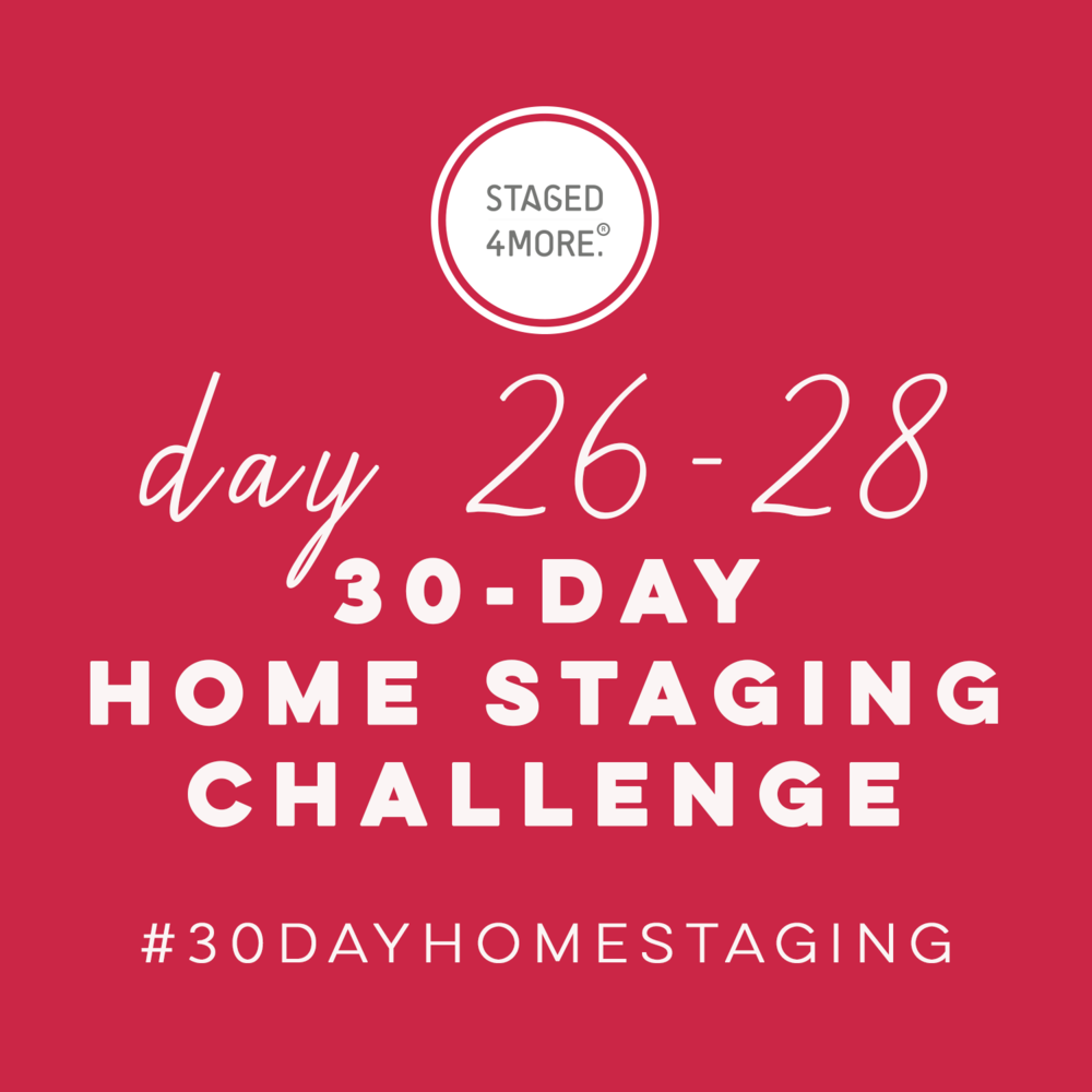 30-day-home-staging-challenge-Day-26-28-Home-Staging-Prep-and-Staging-Your-House.png