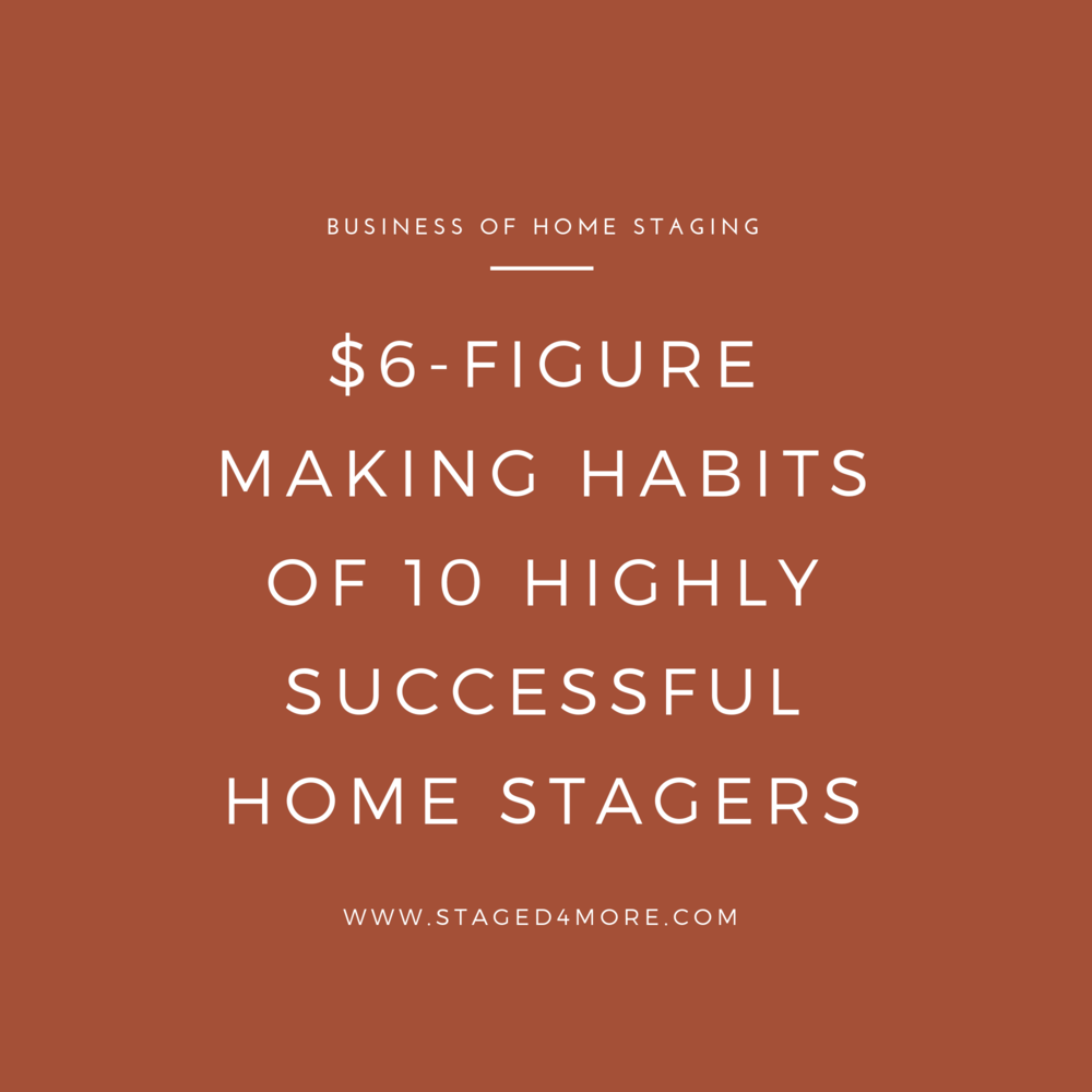 $6-Figure Making Habits of 10 Highly Successful Home Stagers 1.png