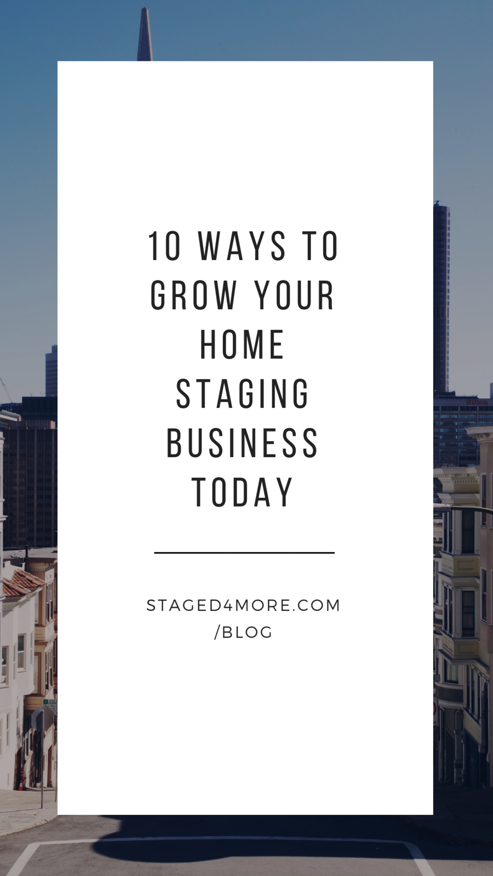 10 Ways to Grow Your Home Staging Business Today | Staged4more School of Home Staging