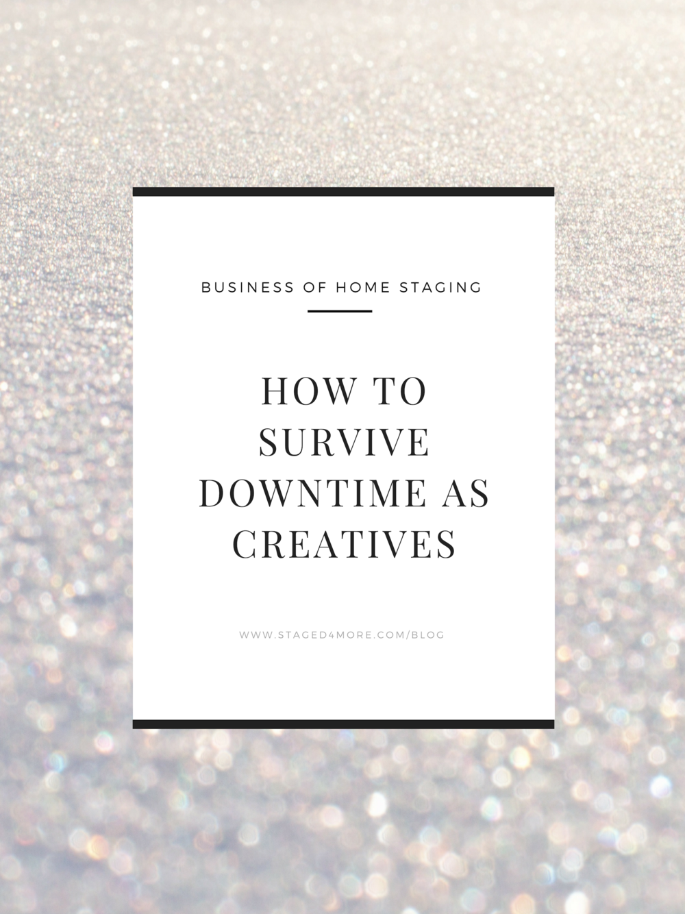 How to Survive During Downtime as Home Stagers | Staged4more School of Home Staging