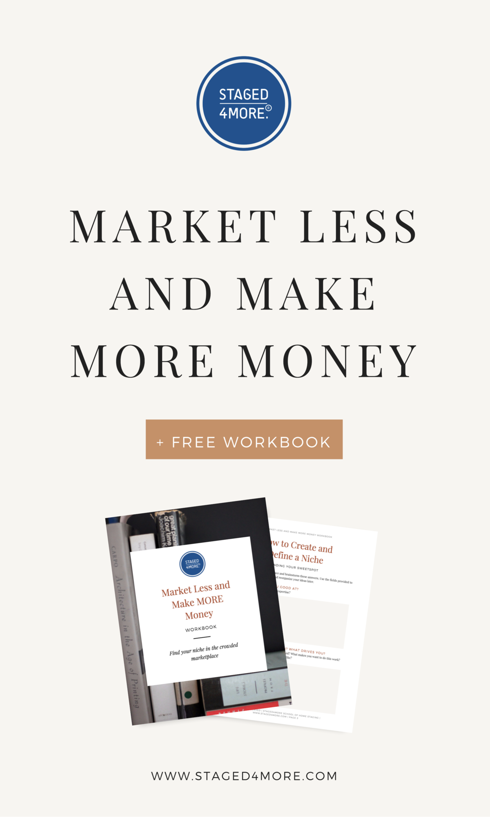Market Less and Make More Money Niche Workbook by Staged4more School of Home Staging