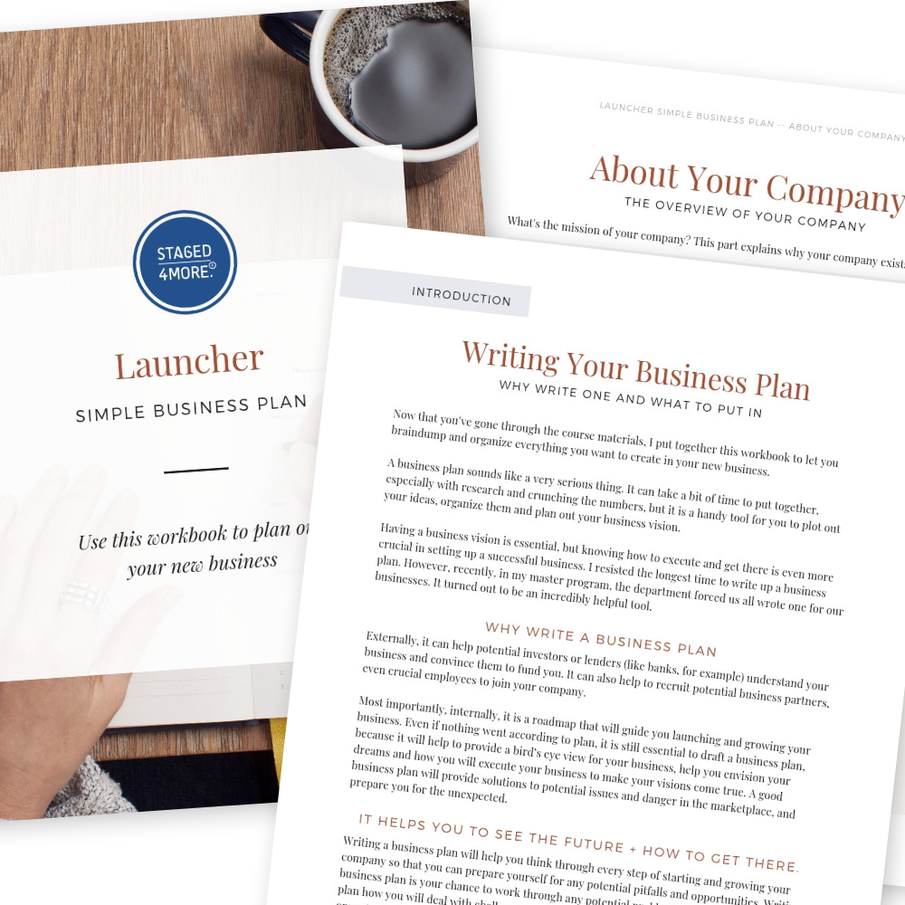 The 27-page Simple Business Plan Workbook - Use this workbook to plot out your new home staging business, or any business you'd like to start.