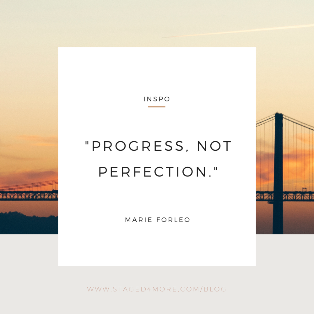 Progress not Perfection Quote // Blog post: How to Achieve Your Goals This Year // Staged4more School of Home Staging