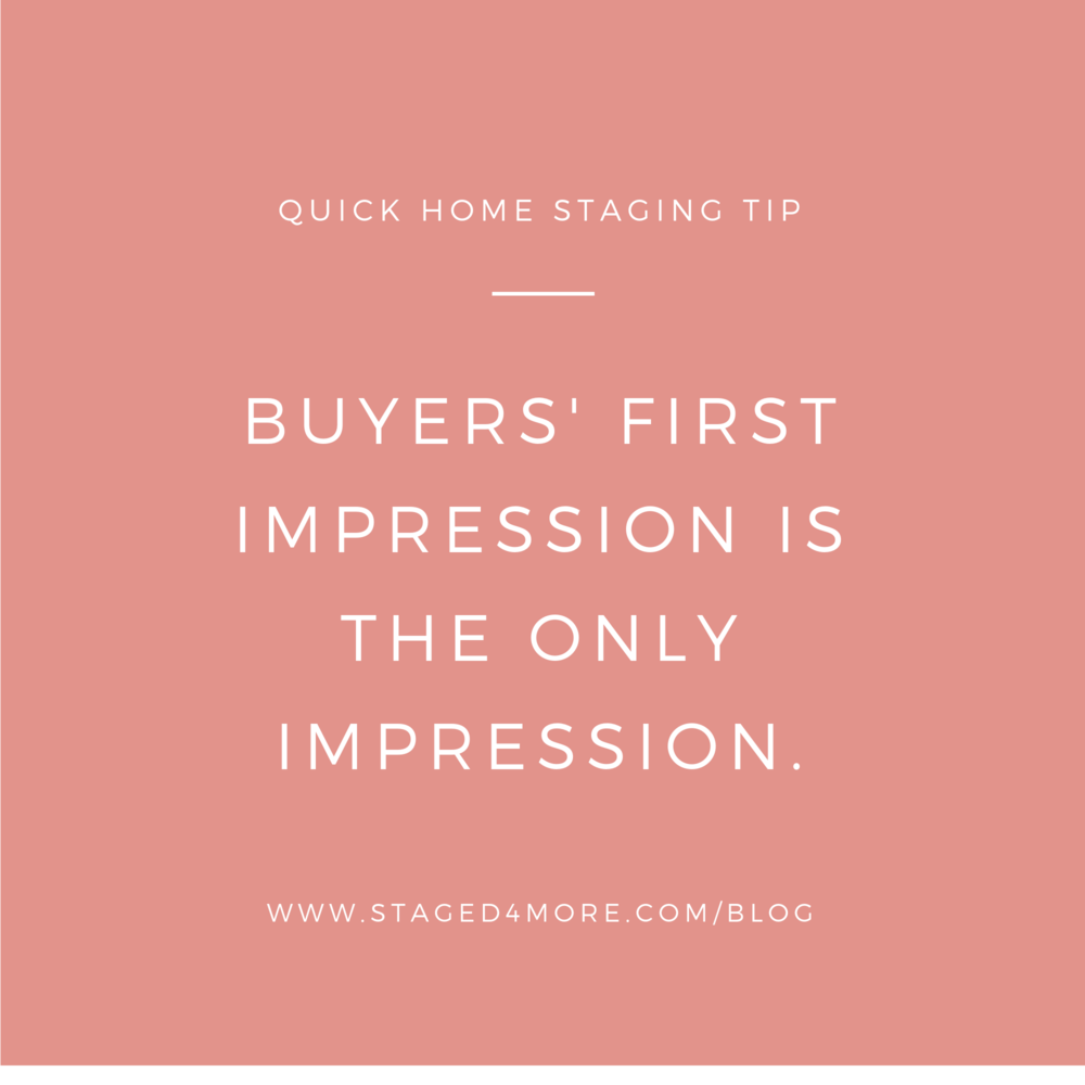 Buyer's first impression is the only impression_Staged4more School of Home Staging.png