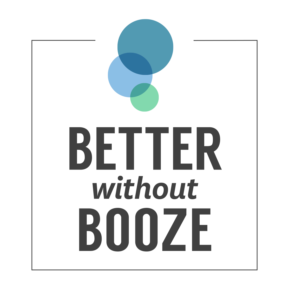 Better Without Booze