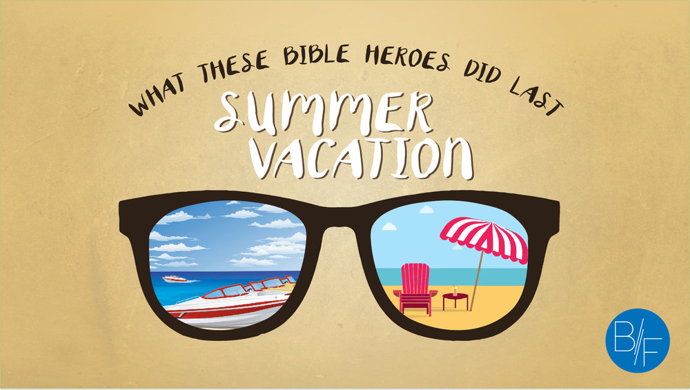 In our Summer Vacation series we took a look at three Bible heroes and used their examples as to how we should go about our Summer Vacations.