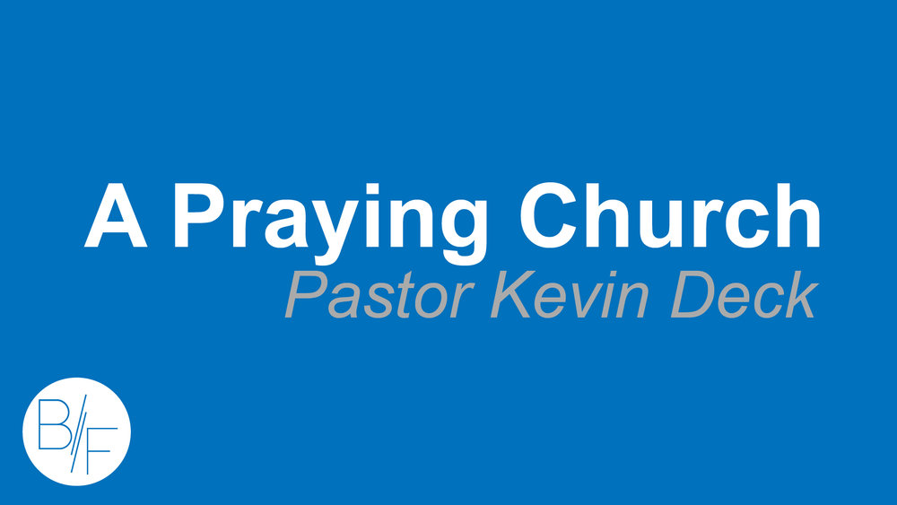 What kind of effect does our prayer have on our church and city?