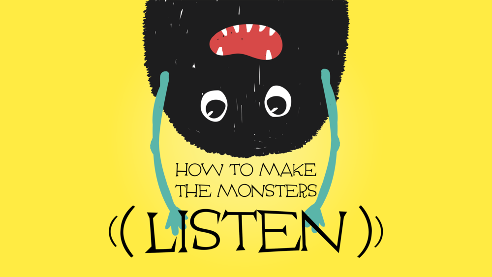 Make the Monsters Listen.png