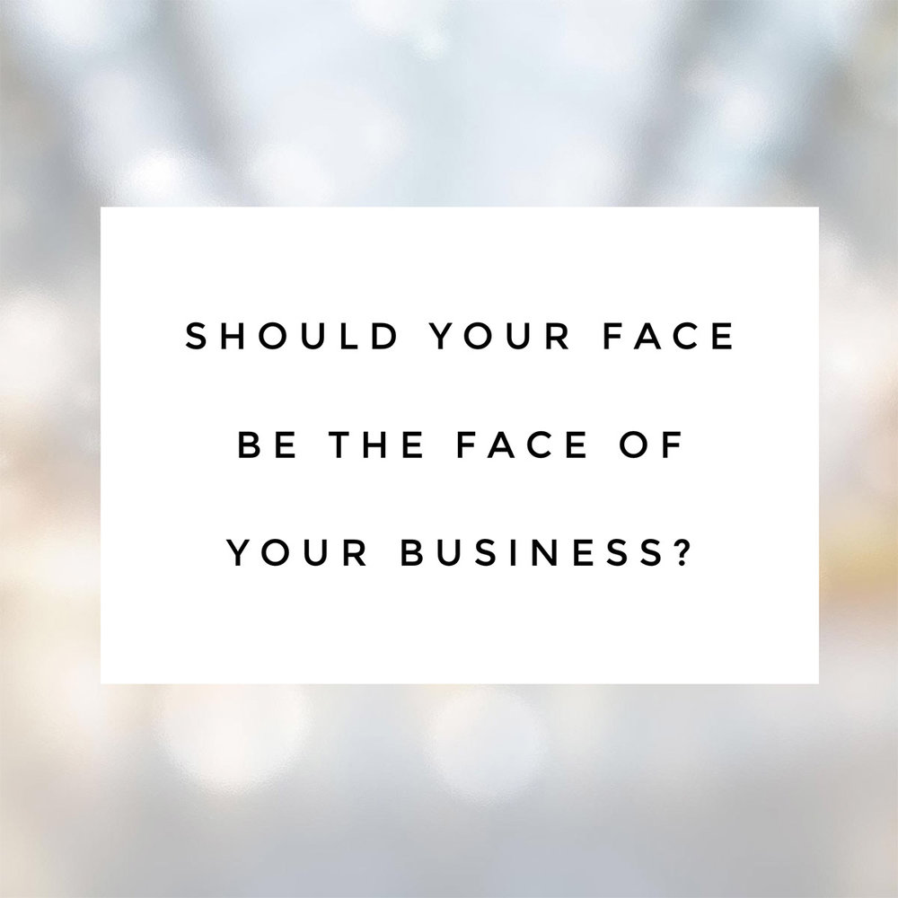 should your face be the face of your business